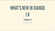Django 1.8 talk slides